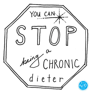 You can stop being a cronic dieter - the10principles