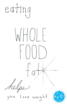 Eating Fat Whole Foods--the10principles